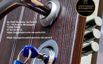 Artisan serrurier Paris 8 Au Petit Serrurier de Paris 8 est à votre disposition…