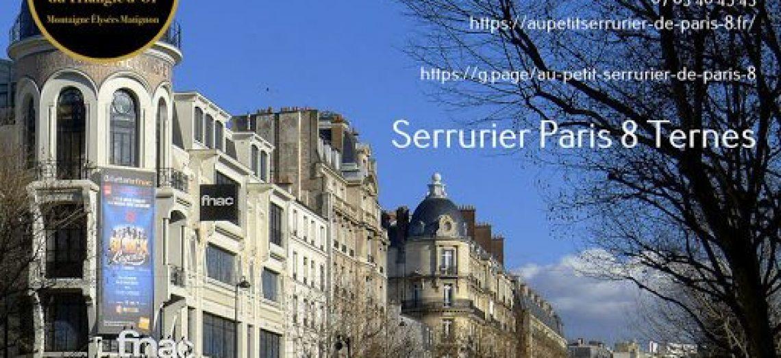 Serrurier Paris 8 Ternes à Proximité – Intervention Rapide – Ouverture de Porte, Clé…